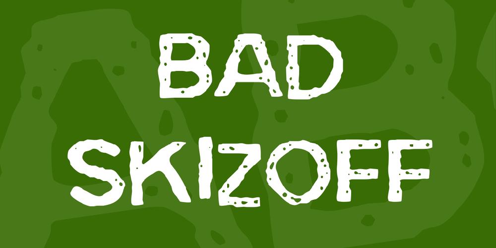 Bad Skizoff