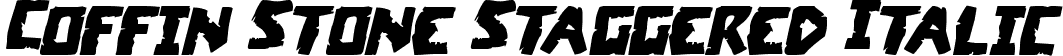 Coffin Stone Staggered Italic