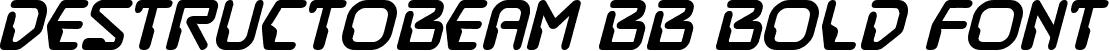 DestructoBeam BB Bold Font