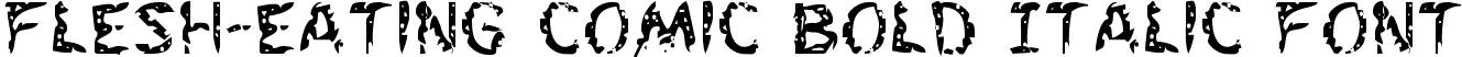 Flesh-Eating Comic Bold Italic Font