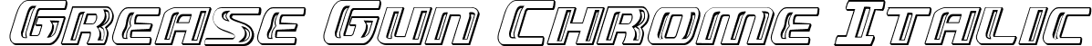 Grease Gun Chrome Italic