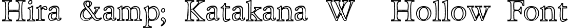Hira & Katakana W  Hollow Font