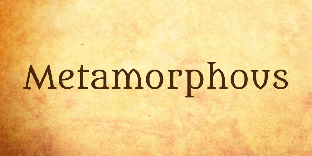 Metamorphous