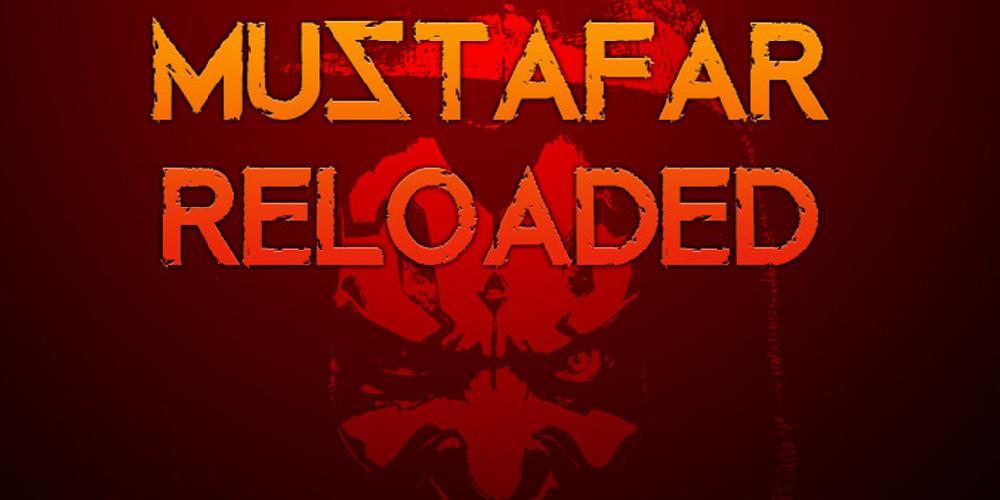 Mustafar Reloaded