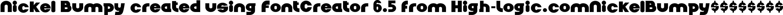 Nickel Bumpy created using FontCreator 6.5 from High-Logic.c