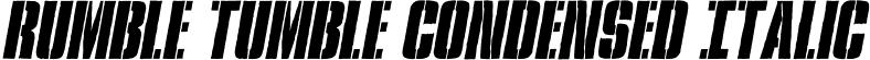 Rumble Tumble Condensed Italic