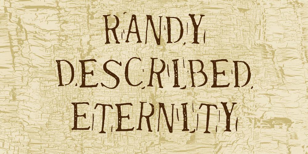 Randy Described Eternity