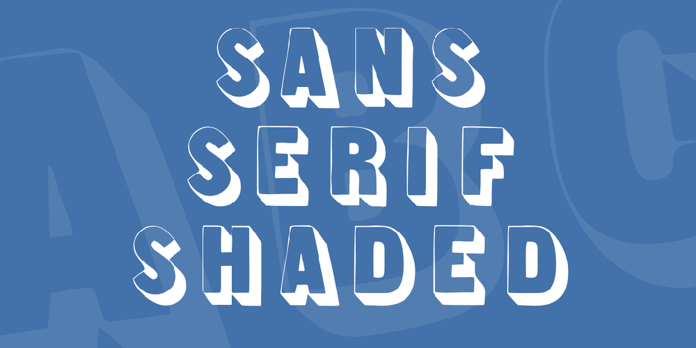 Sans Serif Shaded