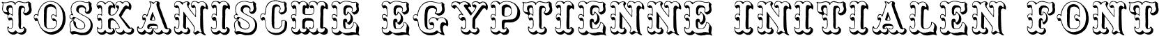 Toskanische Egyptienne Initialen Font