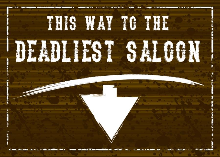 The Deadliest Saloon