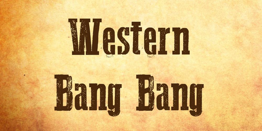Western Bang Bang